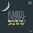 """Szymanowski: Symphonies Nos.2 & 3 - """"Song Of The Night""""/Detroit Symphony Orchestra, Antal Doráti, Chantal Juillet, Orchestre Symphonique de Montréal, Charles Dutoit"""