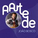 A Arte De João Bosco/João Bosco
