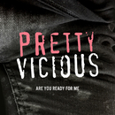 Are You Ready For Me/Pretty Vicious