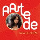 A Arte De Fafá de Belém/Fafá de Belém