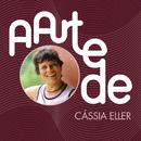 A Arte De Cássia Eller/Cássia Eller
