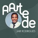 A Arte De Jair Rodrigues/Jair Rodrigues