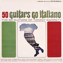 50 Guitars Go Italiano/The 50 Guitars Of Tommy Garrett