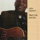 Step It Up And Go/John Jackson