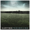 Sawyer Fredericks/Sawyer Fredericks