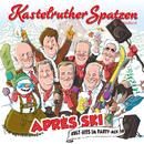 Après Ski - Kult-Hits im Party-Mix/Kastelruther Spatzen