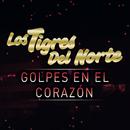 Golpes En El Corazón (En Vivo)/Los Tigres Del Norte