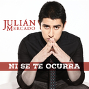 Ni Se Te Ocurra/Julián Mercado