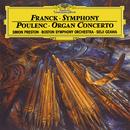 Franck: Symphony In D minor / Poulenc: Concerto For Organ, Strings And Percussion In G Minor (Live)/Simon Preston, Everett Firth, Boston Symphony Orchestra, Seiji Ozawa