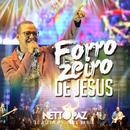 Forrozeiro De Jesus (Ao Vivo Em Ilhéus Bahia)/Netto Paz