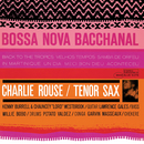Bossa Nova Bacchanal/Charlie Rouse