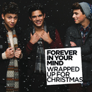 Wrapped Up for Christmas/Forever In Your Mind