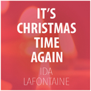 It's Christmas Time Again/Ida LaFontaine