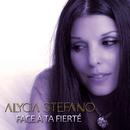 Face à ta fierté/Alycia Stefano