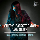 Make Me Do The Right Thing (From The Voice Of Germany)/Cheryl Vorsterman van Oijen