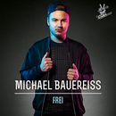 Frei (From The Voice Of Germany)/Michael Bauereiß