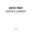Arvo Pärt: Adam's Lament/Latvian Radio Choir, Vox Clamantis, Sinfonietta Riga, Tõnu Kaljuste