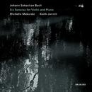 Johann Sebastian Bach: Six Sonatas For Violin And Piano/Michelle Makarski, Keith Jarrett
