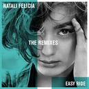 Easy Ride (The Remixes)/Natali Felicia