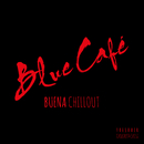 Buena CHILLOUT/Blue Cafe