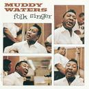 Folk Singer/Muddy Waters