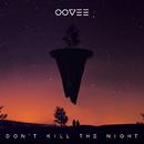 Don't Kill The Night (feat. Rhett Fisher)/OOVEE, Flatdisk