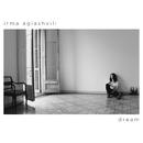 Dream/Irma Agiashvili