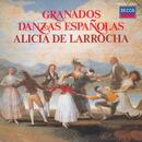 Granados: Danzas Españolas/Alicia de Larrocha
