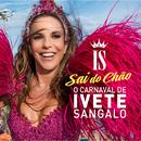 O Carnaval De Ivete Sangalo - Sai Do Chão (Ao Vivo)/Ivete Sangalo