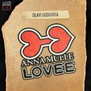 Anna Mulle Lovee (Elokuvasta Anna mulle Lovee)/Olavi Uusivirta