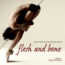Flesh And Bone (Music From The Starz Original Series)/Dave Porter