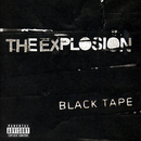 Black Tape/The Explosion