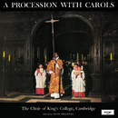 A Procession With Carols/The Choir of King's College, Cambridge, Sir David Willcocks