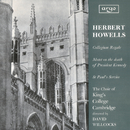 Howells: Te Deum and Jubilate (Collegium Regale); Vaughan Williams: Three Shakespeare Songs/The Choir of King's College, Cambridge, Sir David Willcocks