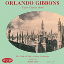Gibbons: Tudor Church Music (Anthems & Voluntaries)/The Choir of King's College, Cambridge, Hugh Maclean, Boris Ord