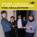 The Collection/Wayne Fontana & The Mindbenders
