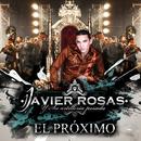 El Próximo/Javier Rosas Y Su Artillería Pesada