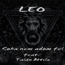 Soha Nem Adom Fel (feat. Attila Talán)/LEO