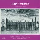 Taverner: Tudor Church Music; Croft: Burial Service/The Choir of King's College, Cambridge, Sir David Willcocks