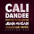 Por Fin Te Encontré (Versión Pop) (feat. Juan Magán, Sebastián Yatra)/Cali Y El Dandee