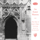 An Easter Mattins/The Choir of King's College, Cambridge, Eric Fletcher, Boris Ord