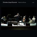 Rabo De Nube (Live)/Charles Lloyd, Jason Moran, Reuben Rogers, Eric Harland