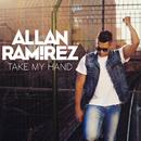 Take My Hand/Allan Ramirez