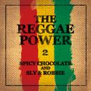THE REGGAE POWER 2/SPICY CHOCOLATE, スライ&ロビー