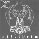 Nifelheim/Throne Of Ahaz