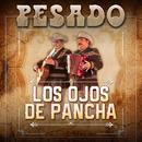 Los Ojos De Pancha/Pesado