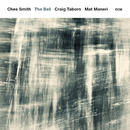 The Bell/Ches Smith, Craig Taborn, Mat Maneri