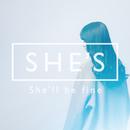 She'll be fine/SHE'S