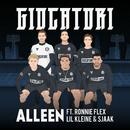 Alleen (feat. Ronnie Flex, Lil Kleine, Sjaak)/Giocatori