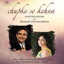 Chupke Se Kehna/Avantika Pande, Dhawall Chandwadkkar